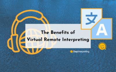 The Benefits of Virtual Remote Interpreting