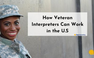 How Veteran Interpreters Can Work in the U.S