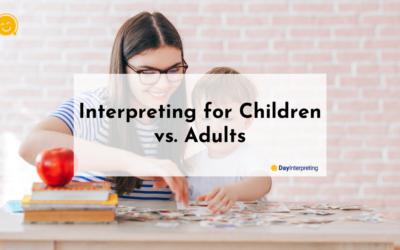 Interpreting for Children vs. Adults