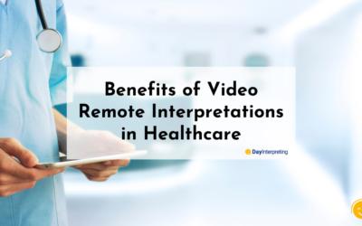 Benefits of Video Remote Interpretations in Healthcare