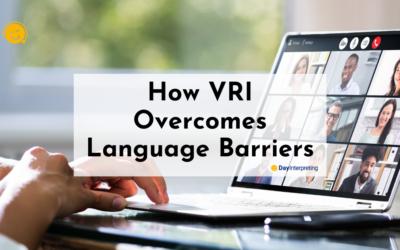 How VRI Overcomes Language Barriers