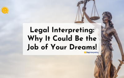 Legal Interpreting: Why It Could Be the Job of Your Dreams!