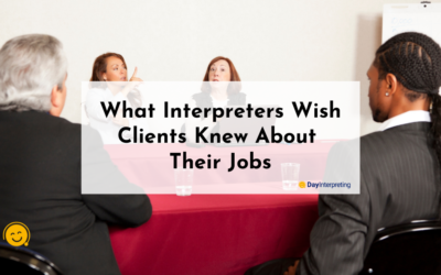 What Interpreters Wish Clients Knew About Their Jobs