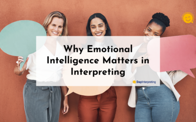 Why Emotional Intelligence Matters in Interpreting
