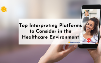 Top Interpreting Platforms to Consider in the Healthcare Environment