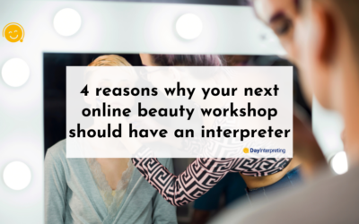 4 reasons why your next online beauty workshop should have an interpreter