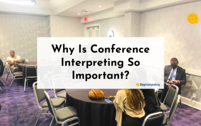 Why Is Conference Interpreting So Important?