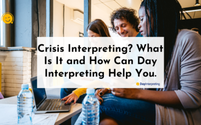 Crisis Interpreting? What Is It and How Can Day Interpreting Help You.
