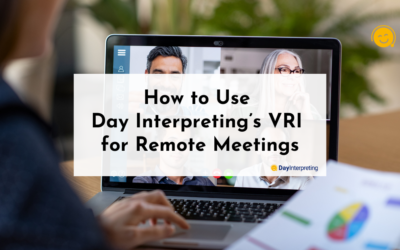 How to Use Day Interpreting's VRI for Remote Meetings