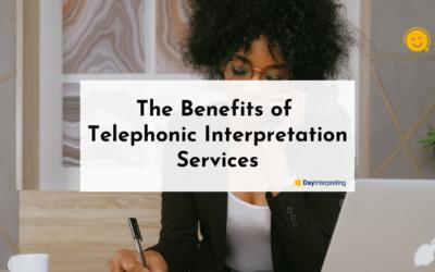The Benefits of Telephonic Interpretation Services